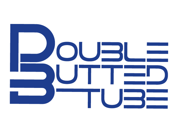 DOUBLE BUTTED TUBE